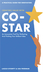 CO-STAR: An Innovation Tool for Perfecting and Pitching Your Brilliant Idea
